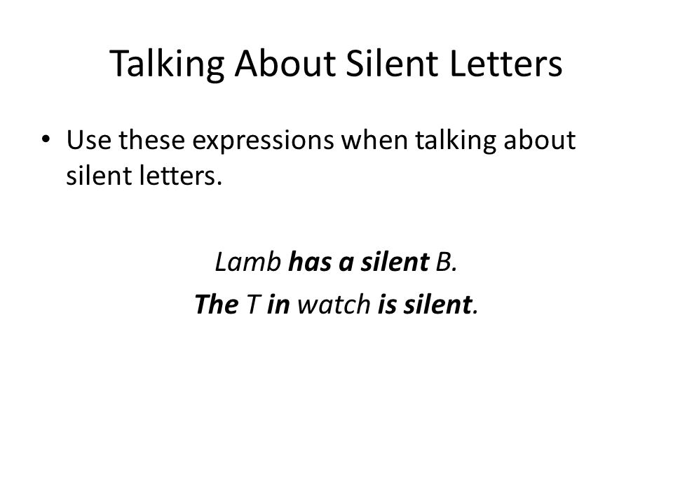 Talking About Silent Letters