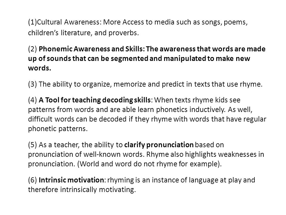 (1)Cultural Awareness: More Access to media such as songs, poems, children's literature, and proverbs.