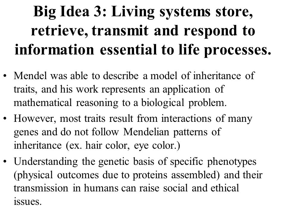 Big Idea 3: Living systems store, retrieve, transmit and respond to information essential to life processes.
