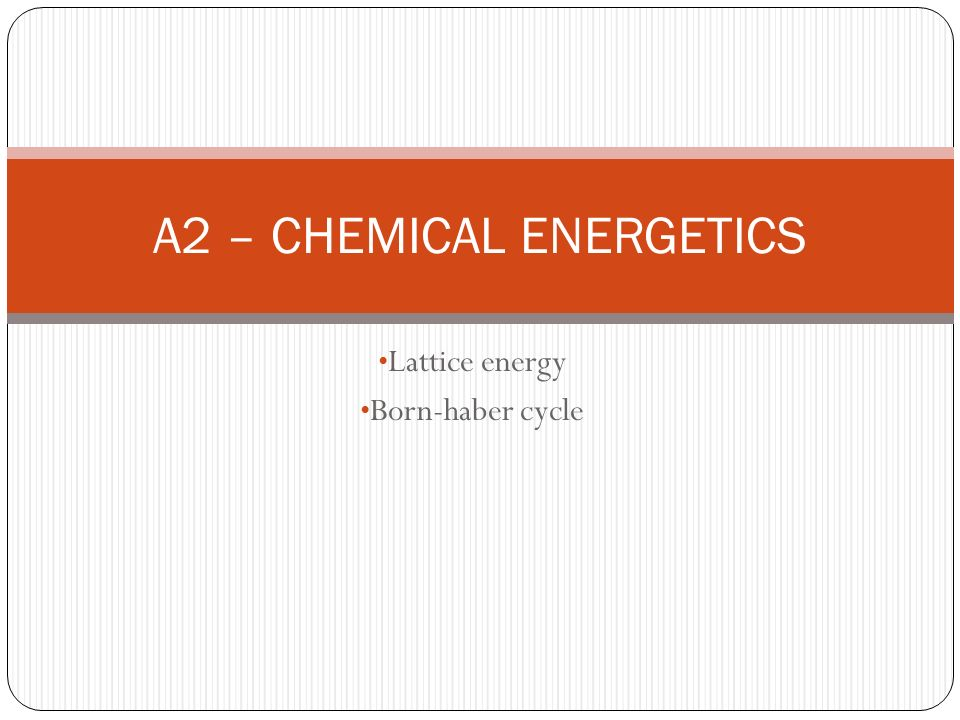A2 – CHEMICAL ENERGETICS
