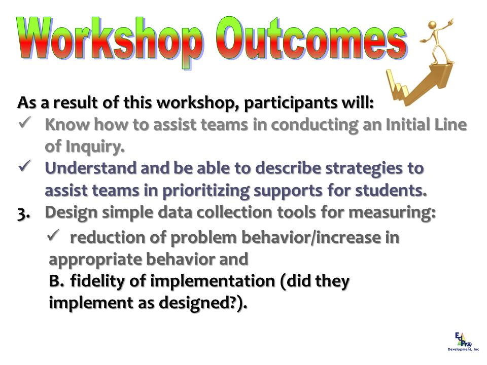 Workshop Outcomes As a result of this workshop, participants will: