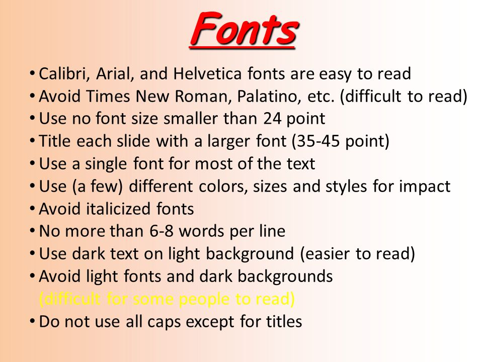 Fonts Calibri, Arial, and Helvetica fonts are easy to read