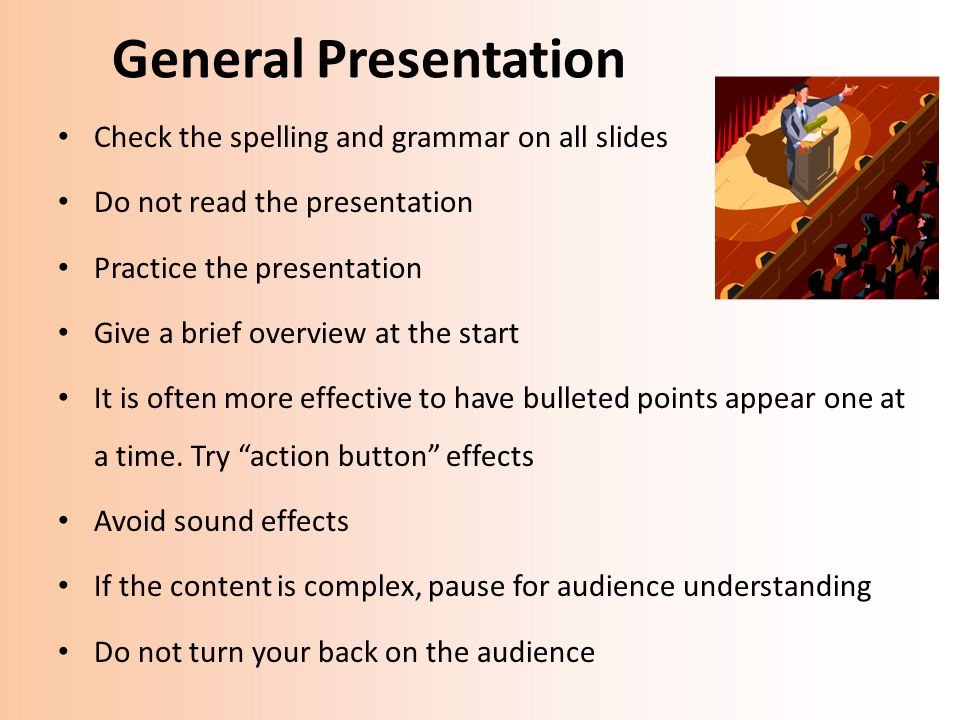 General Presentation Check the spelling and grammar on all slides