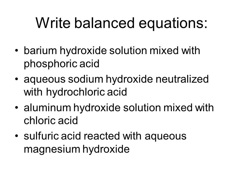 Write balanced equations: