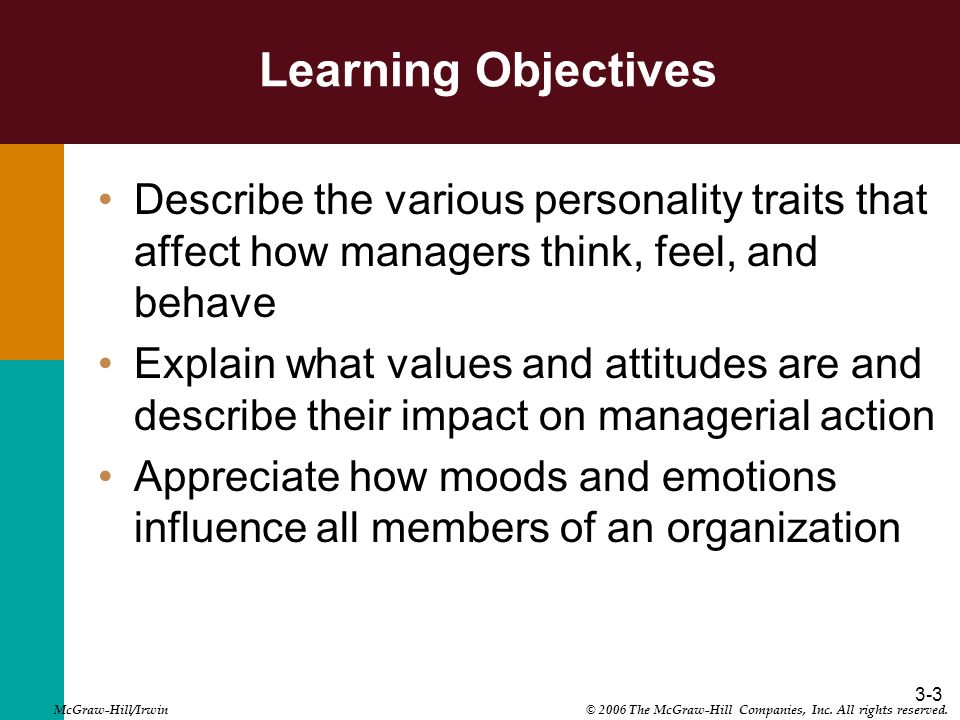Learning Objectives Describe the various personality traits that affect how managers think, feel, and behave.