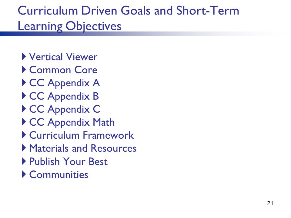 Curriculum Driven Goals and Short-Term Learning Objectives