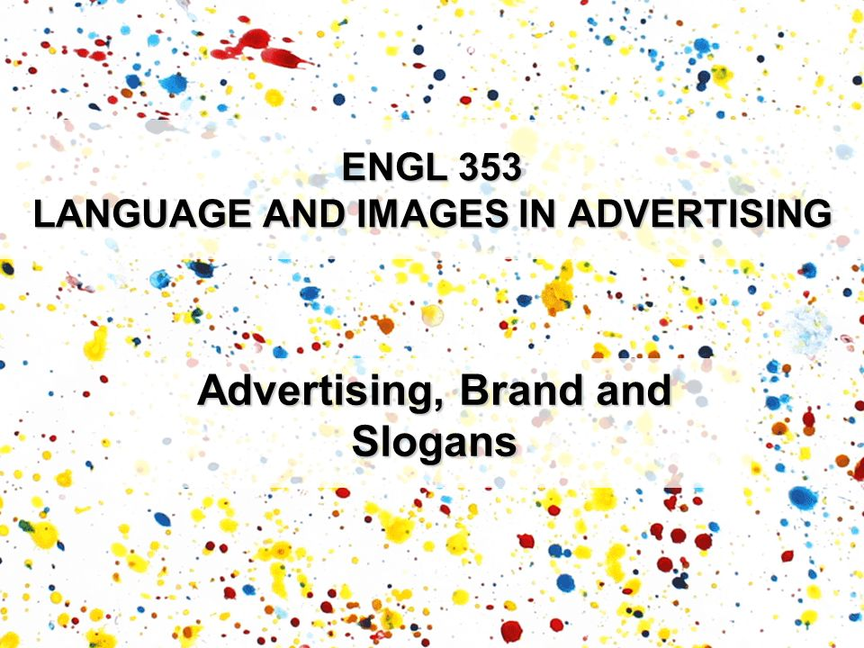 ENGL 353 LANGUAGE AND IMAGES IN ADVERTISING