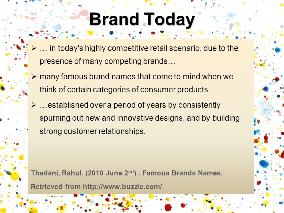 Brand Today … in today s highly competitive retail scenario, due to the presence of many competing brands…