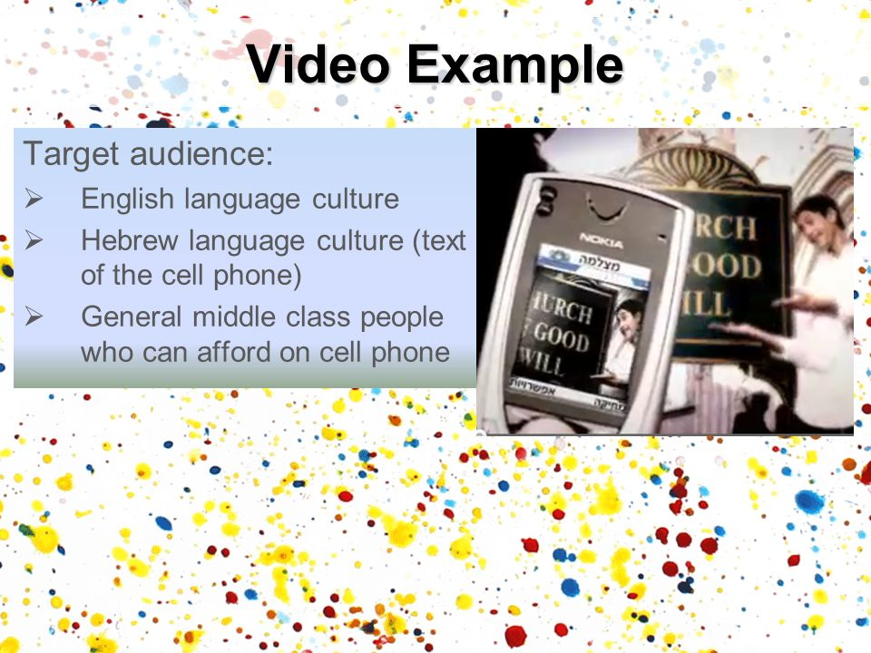 Video Example Target audience: English language culture
