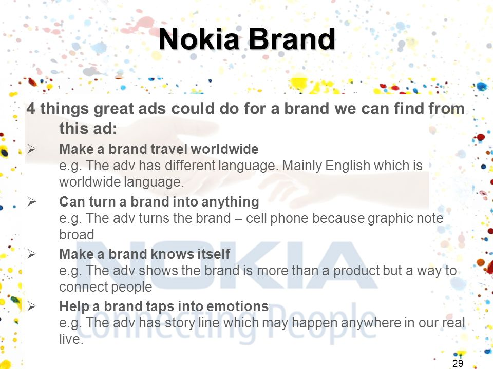 Nokia Brand 4 things great ads could do for a brand we can find from this ad: