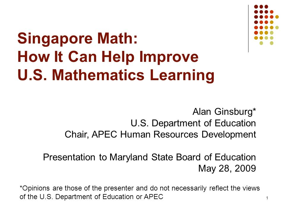Singapore Math: How It Can Help Improve U.S. Mathematics Learning