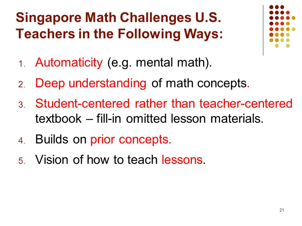 Singapore Math Challenges U.S. Teachers in the Following Ways: