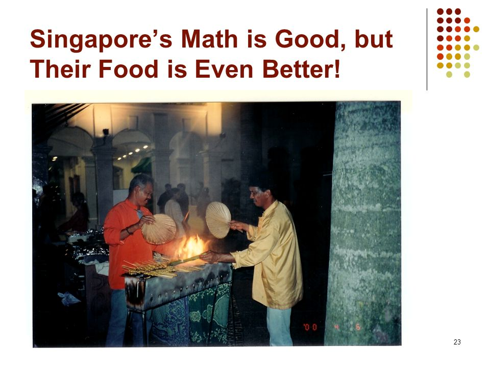 Singapore's Math is Good, but Their Food is Even Better!