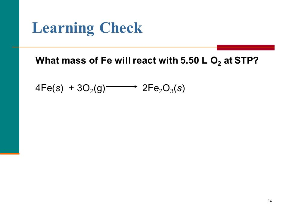 Learning Check 4Fe(s) + 3O2(g) 2Fe2O3(s)