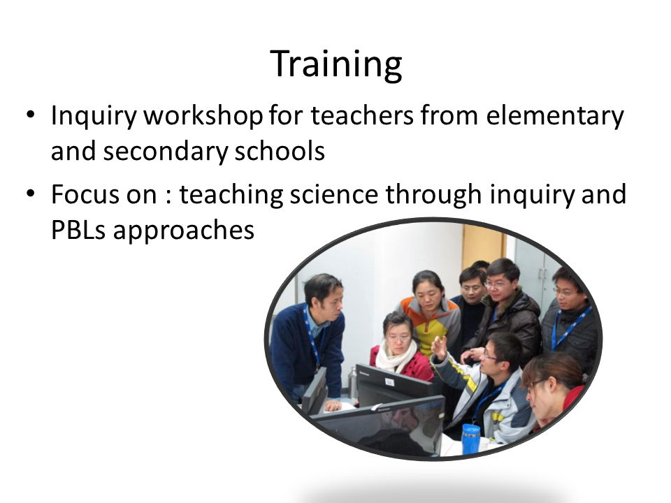 Training Inquiry workshop for teachers from elementary and secondary schools. Focus on : teaching science through inquiry and PBLs approaches.