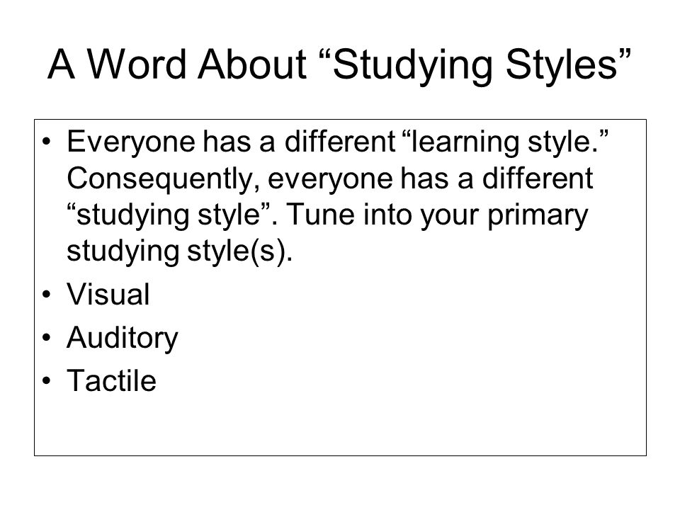 A Word About Studying Styles
