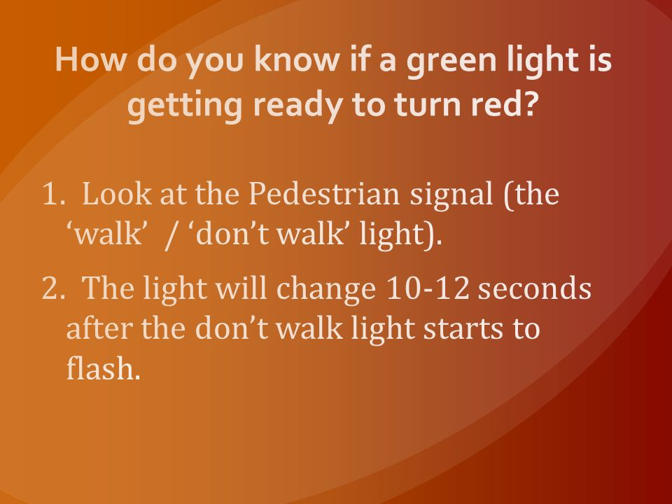 How do you know if a green light is getting ready to turn red