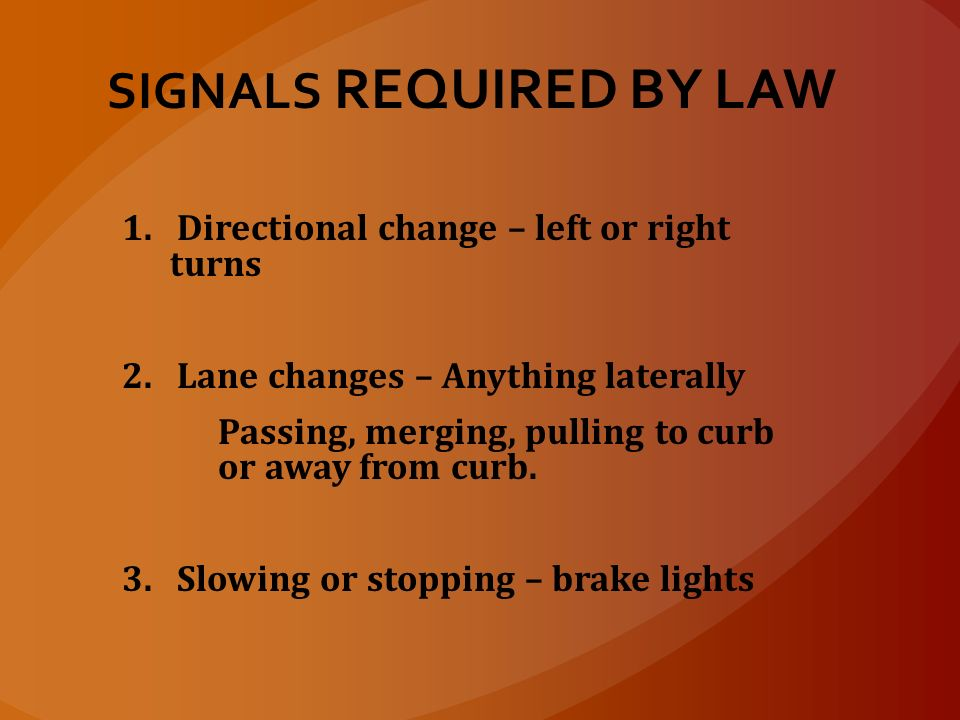 SIGNALS REQUIRED BY LAW