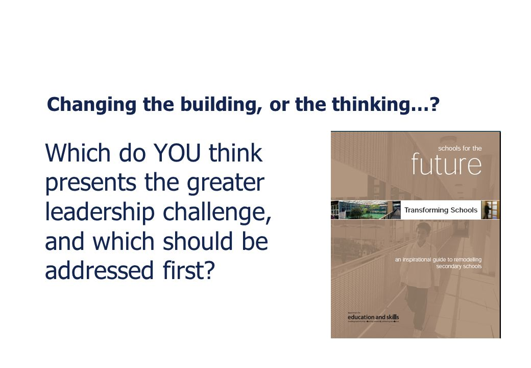 Changing the building, or the thinking…