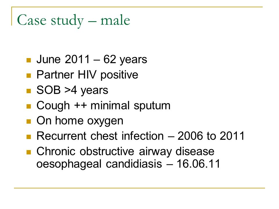 Case study – male June 2011 – 62 years Partner HIV positive