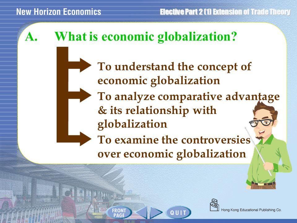 A. What is economic globalization