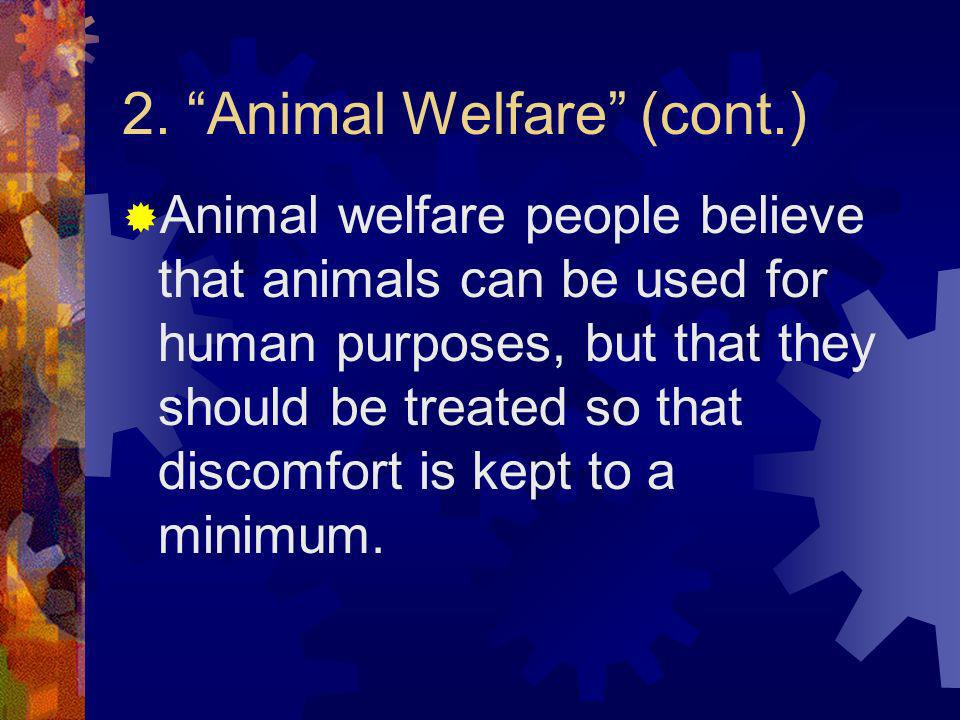 2. Animal Welfare (cont.)