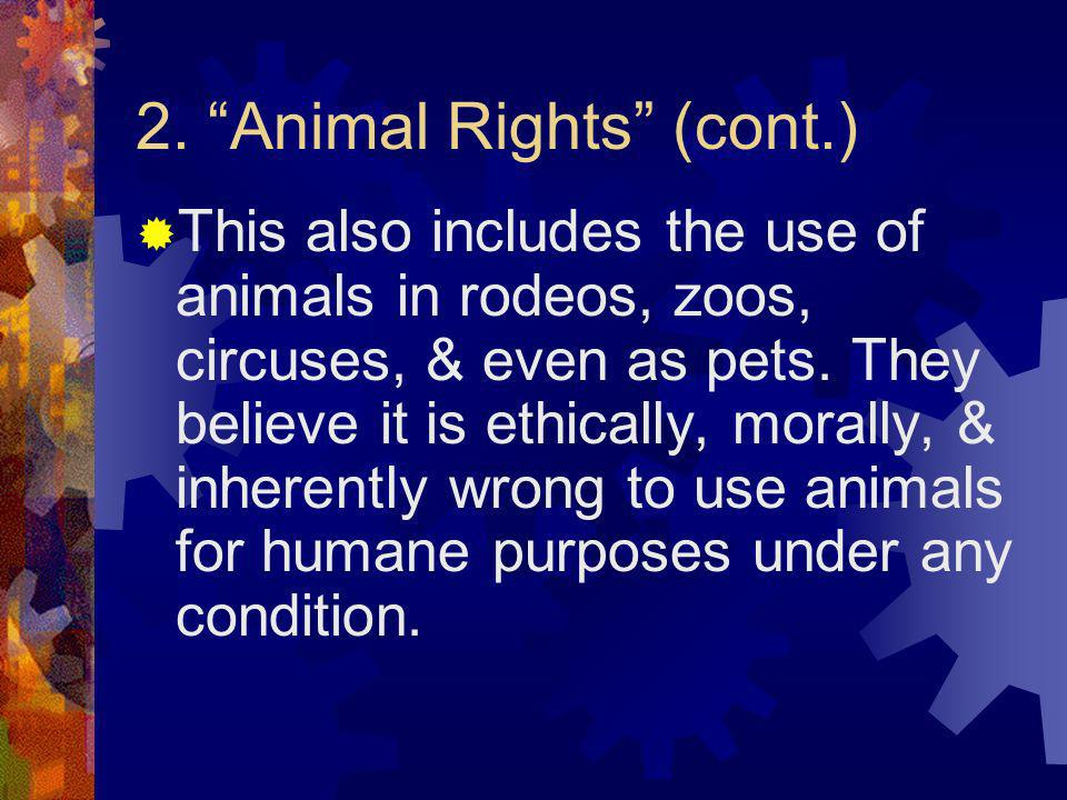 2. Animal Rights (cont.)