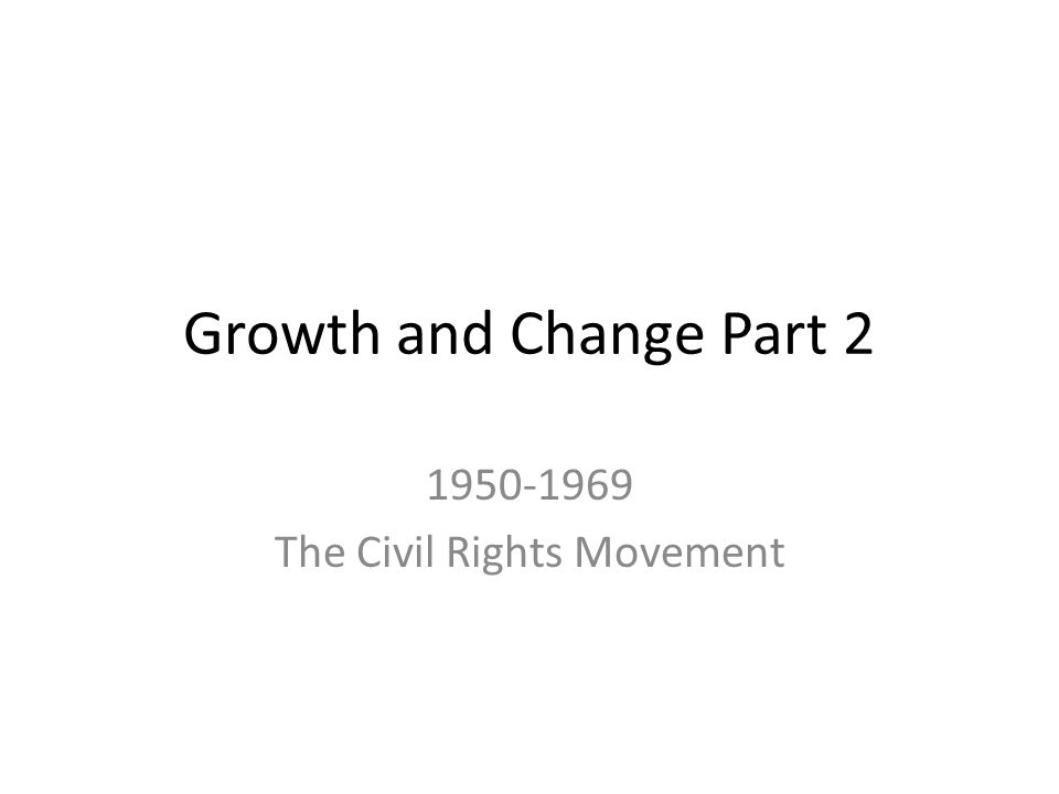 1950-1969 The Civil Rights Movement
