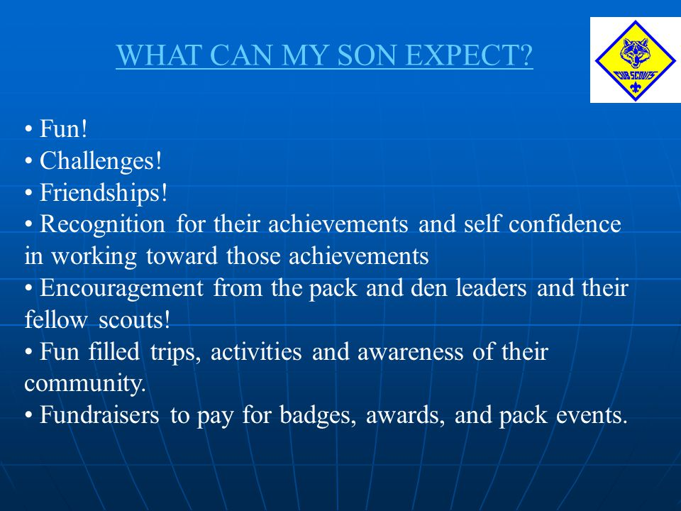 WHAT CAN MY SON EXPECT Fun! Challenges! Friendships!
