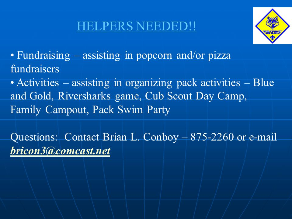 HELPERS NEEDED!! Fundraising – assisting in popcorn and/or pizza fundraisers.