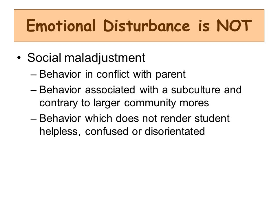 Emotional Disturbance is NOT