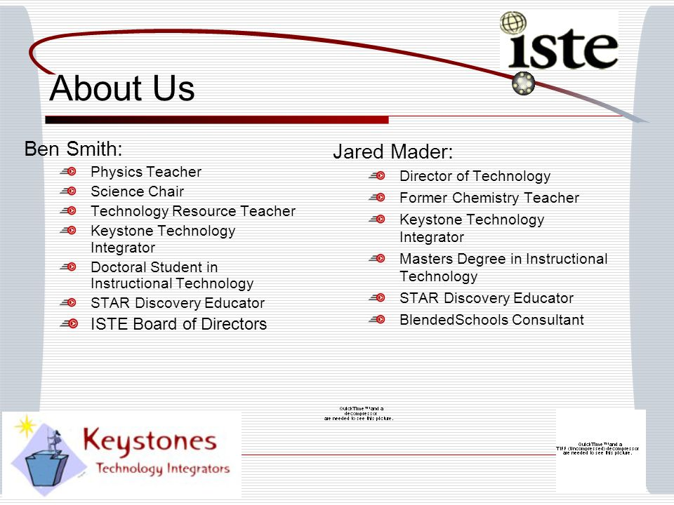 About Us Ben Smith: Jared Mader: ISTE Board of Directors
