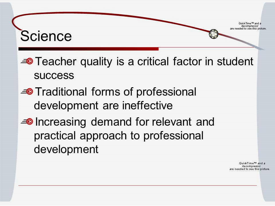 Science Teacher quality is a critical factor in student success