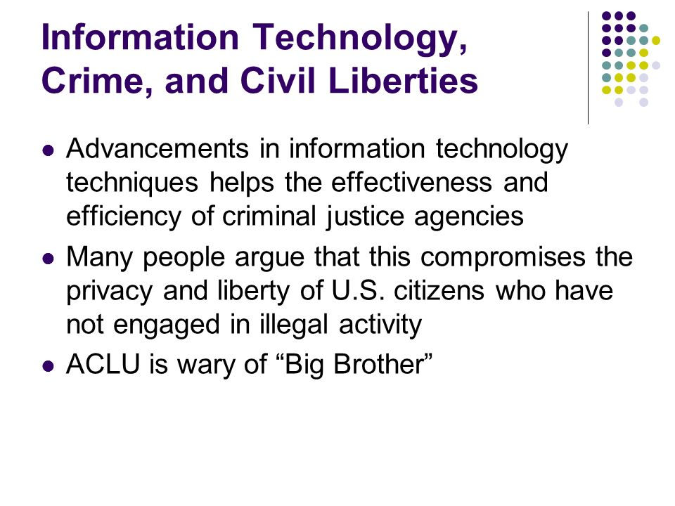 Information Technology, Crime, and Civil Liberties