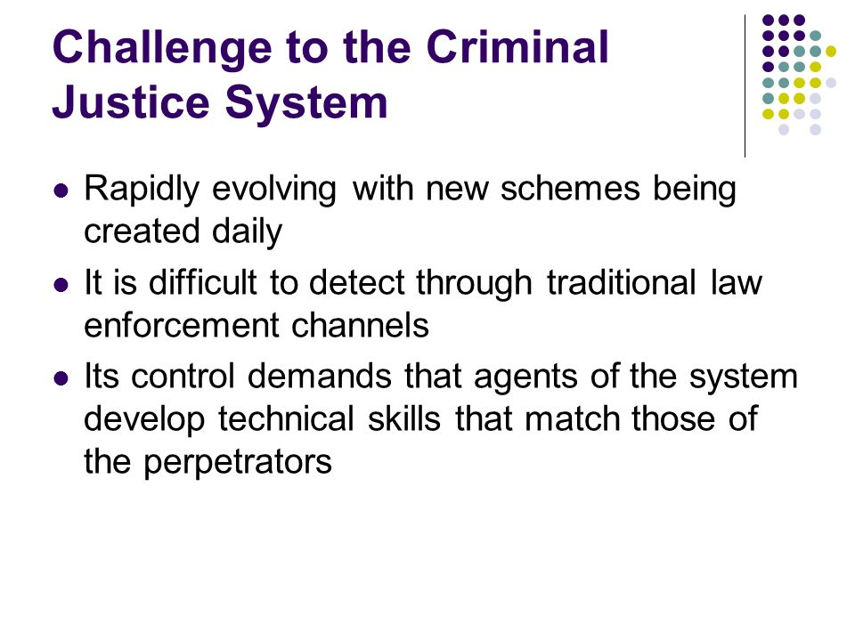 Challenge to the Criminal Justice System
