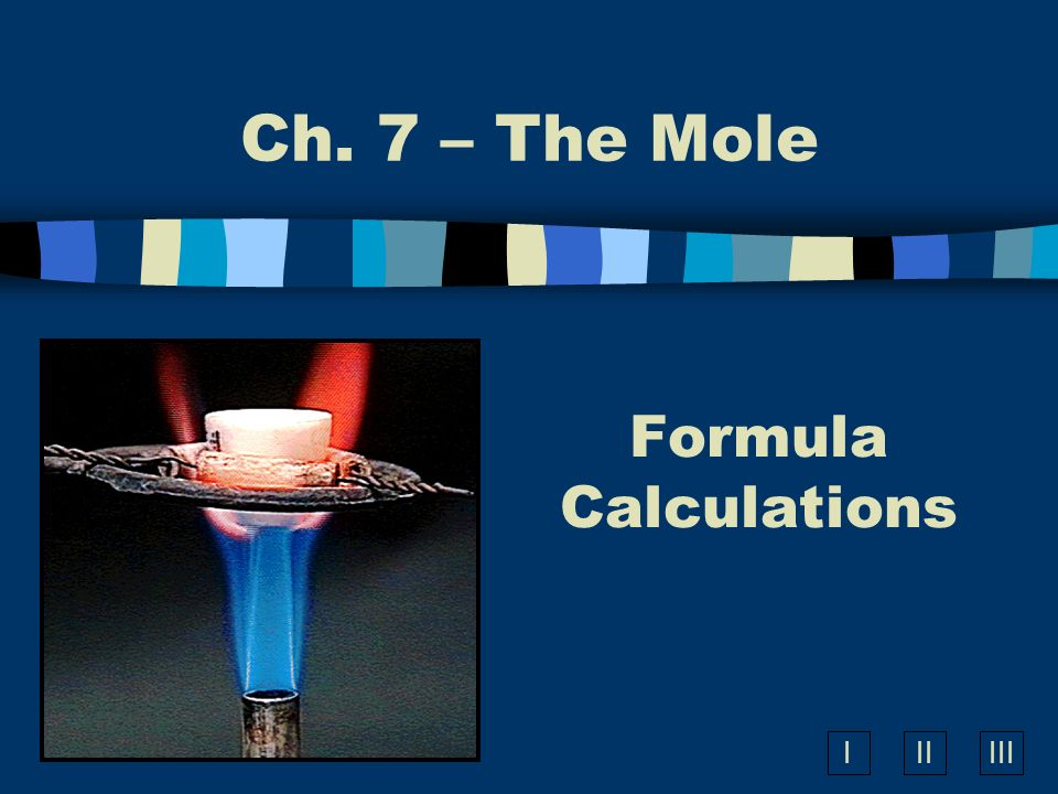 Ch. 7 – The Mole Formula Calculations