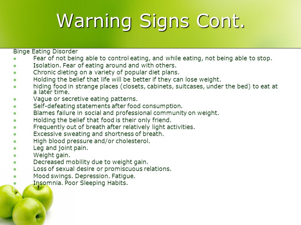 Warning Signs Cont. Binge Eating Disorder