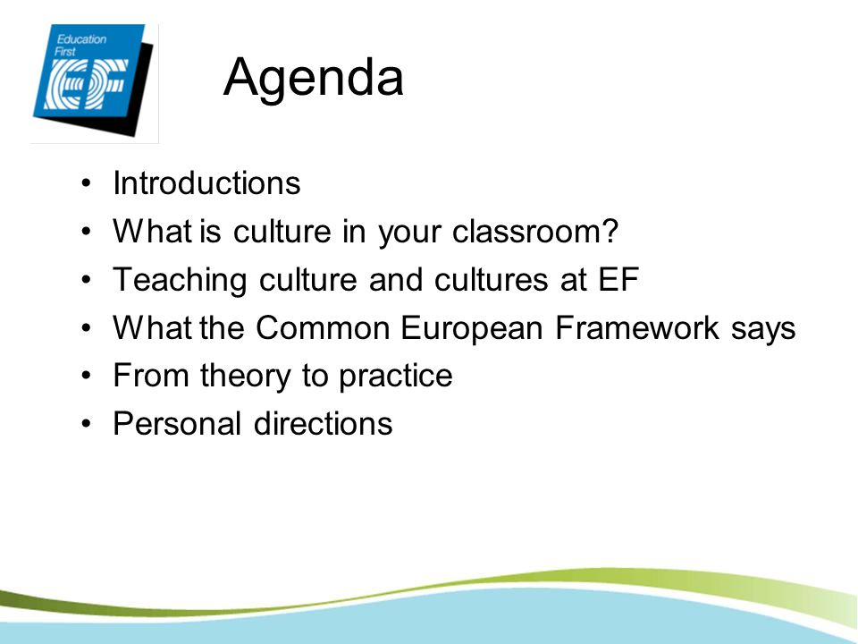 Agenda Introductions What is culture in your classroom