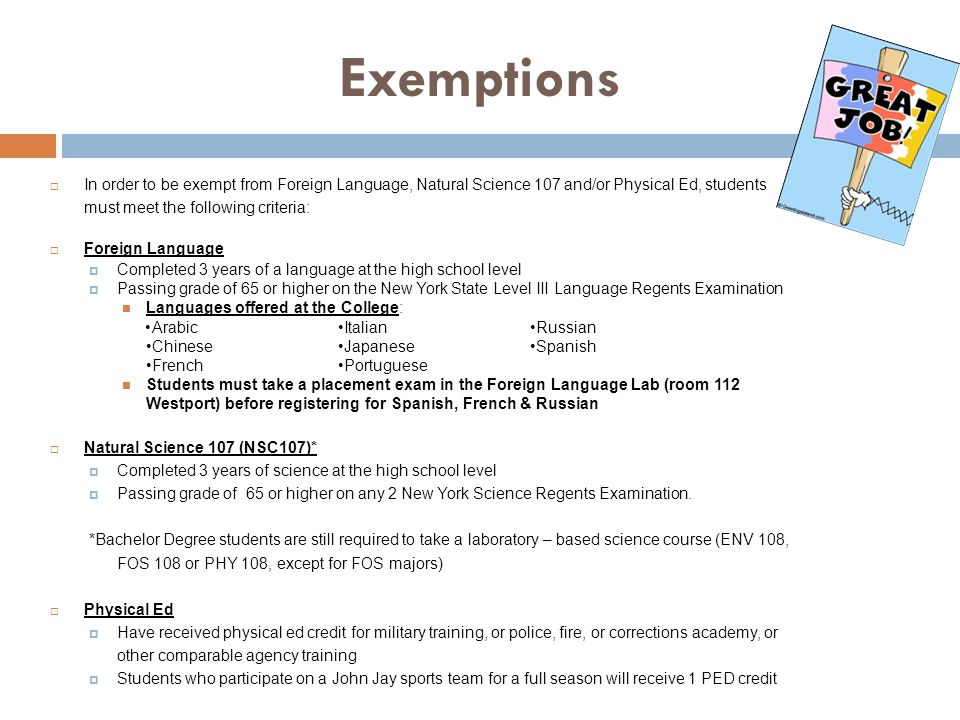 Exemptions In order to be exempt from Foreign Language, Natural Science 107 and/or Physical Ed, students must meet the following criteria: