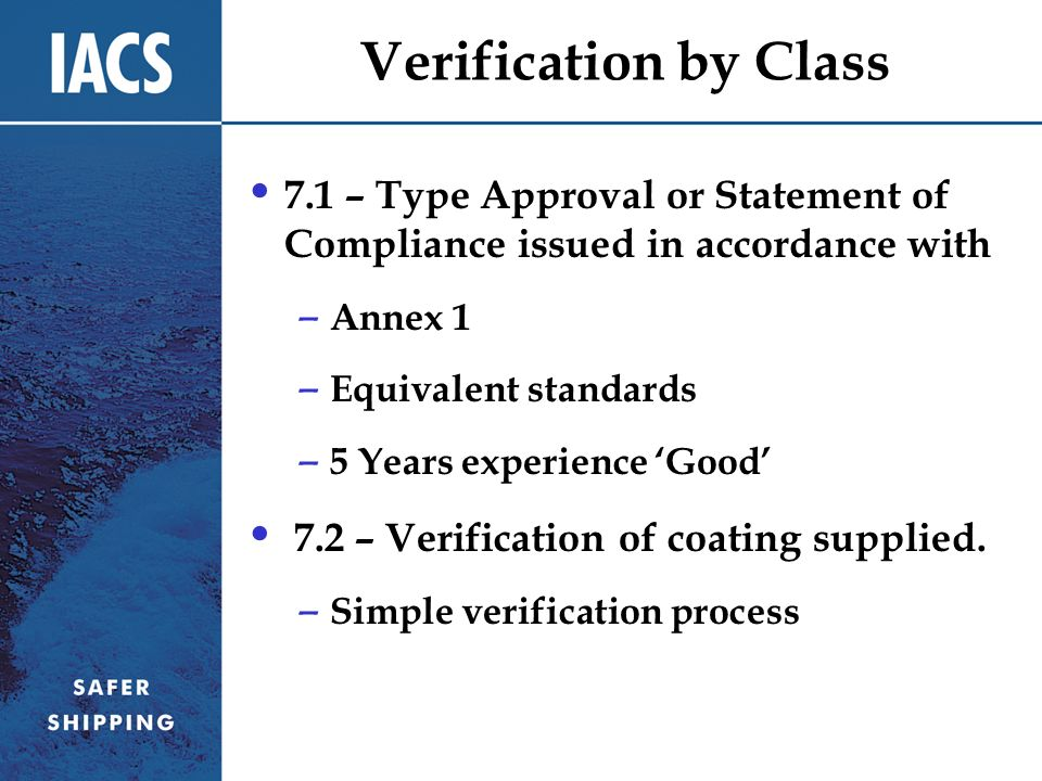 Verification by Class 7.1 – Type Approval or Statement of Compliance issued in accordance with. Annex 1.