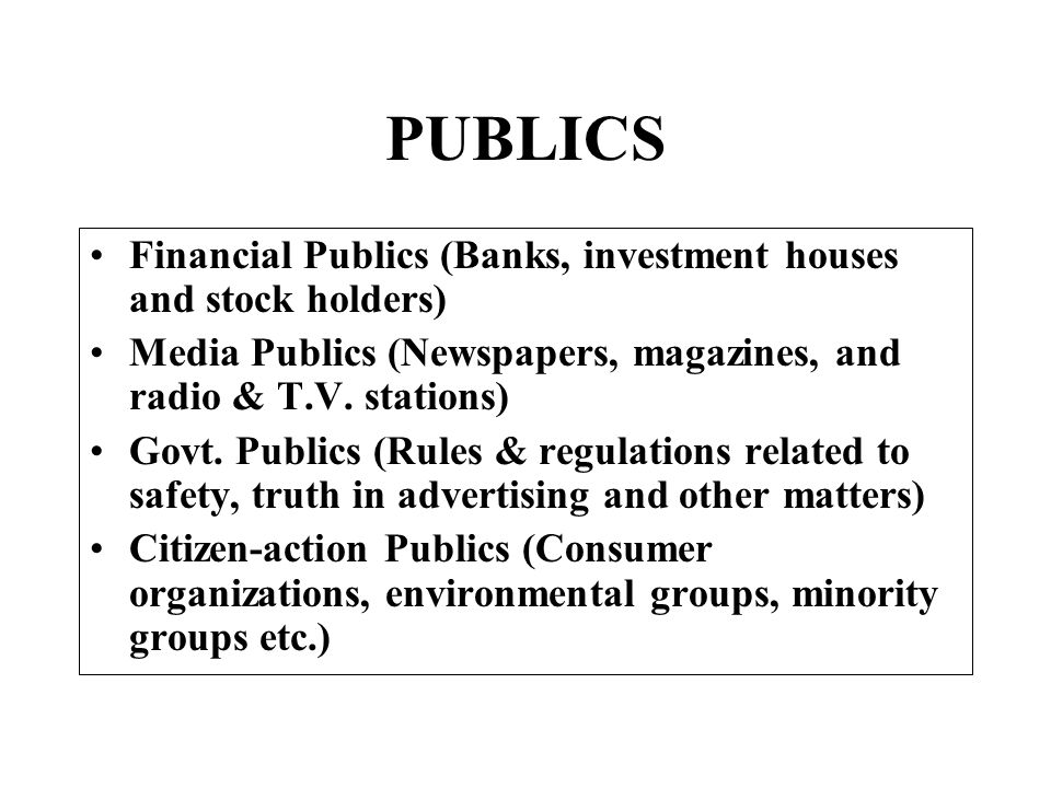 PUBLICS Financial Publics (Banks, investment houses and stock holders)