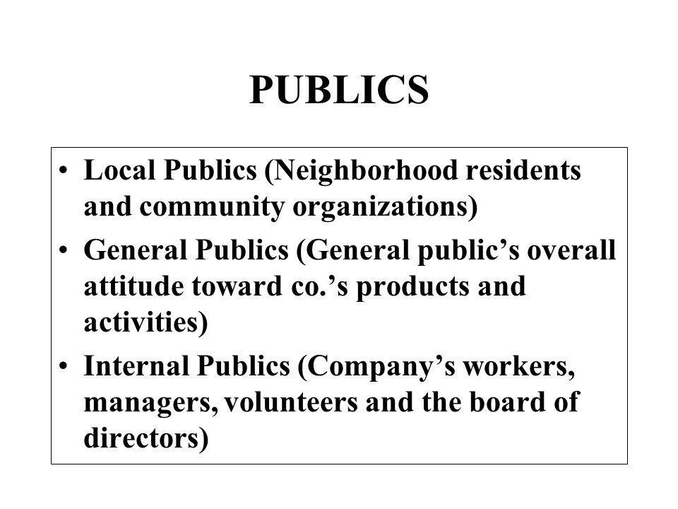 PUBLICS Local Publics (Neighborhood residents and community organizations)
