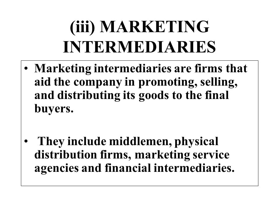 (iii) MARKETING INTERMEDIARIES