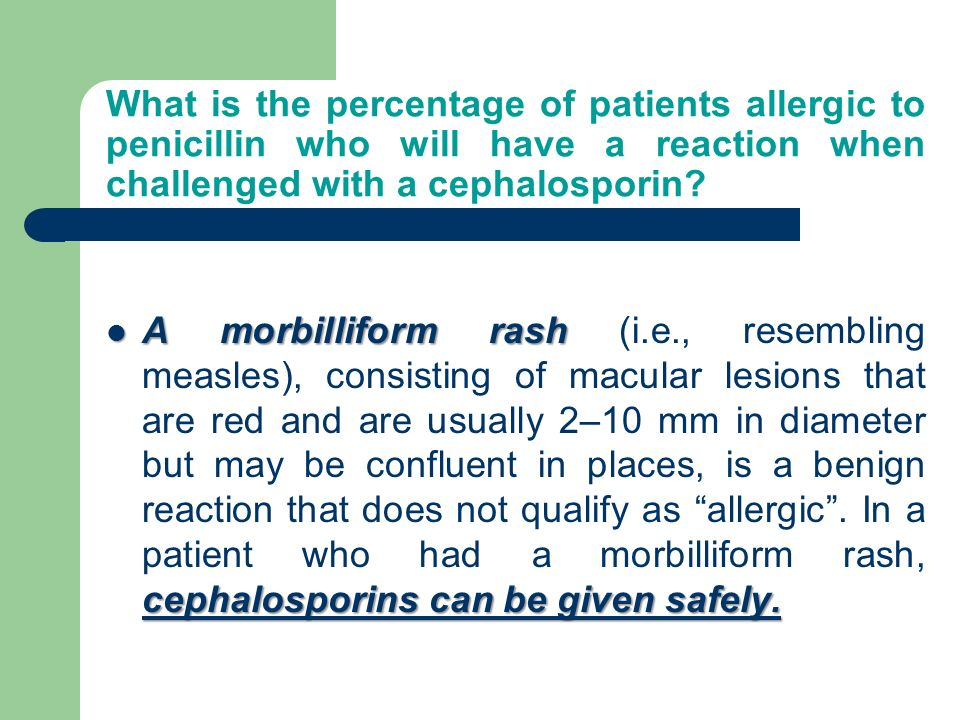 What is the percentage of patients allergic to penicillin who will have a reaction when challenged with a cephalosporin