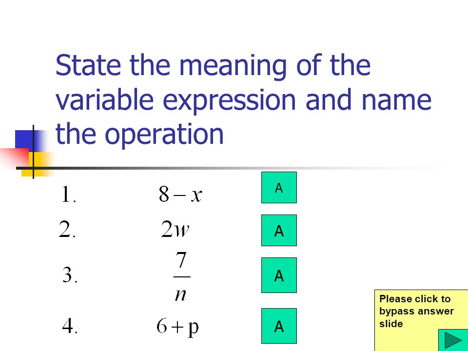 State the meaning of the variable expression and name the operation