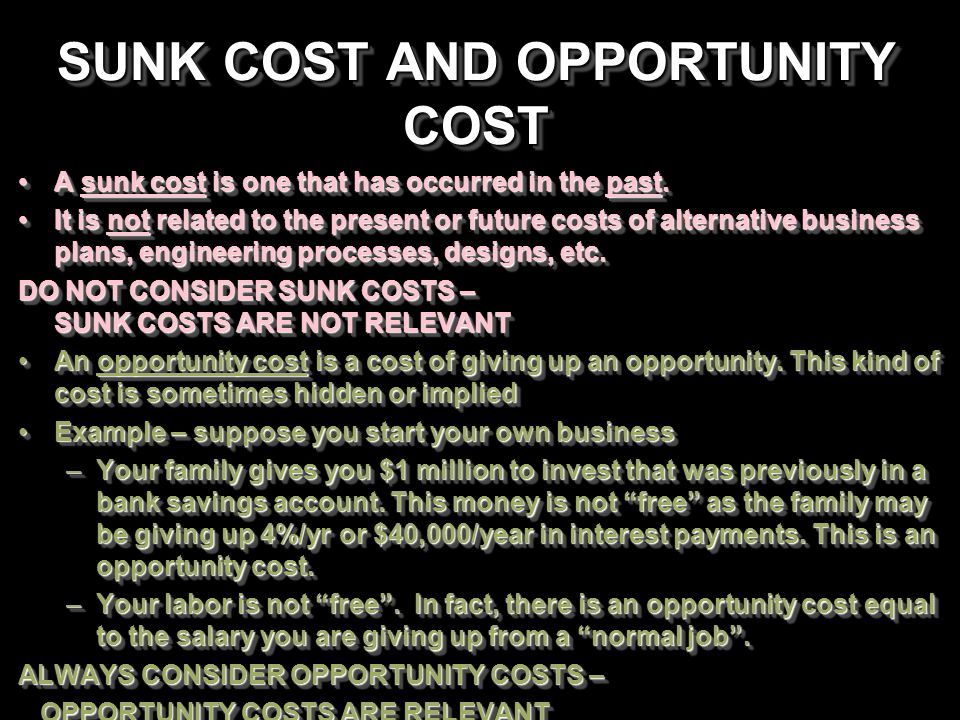 SUNK COST AND OPPORTUNITY COST