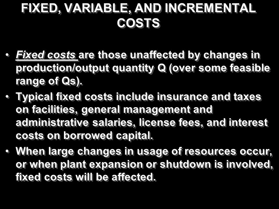 FIXED, VARIABLE, AND INCREMENTAL COSTS