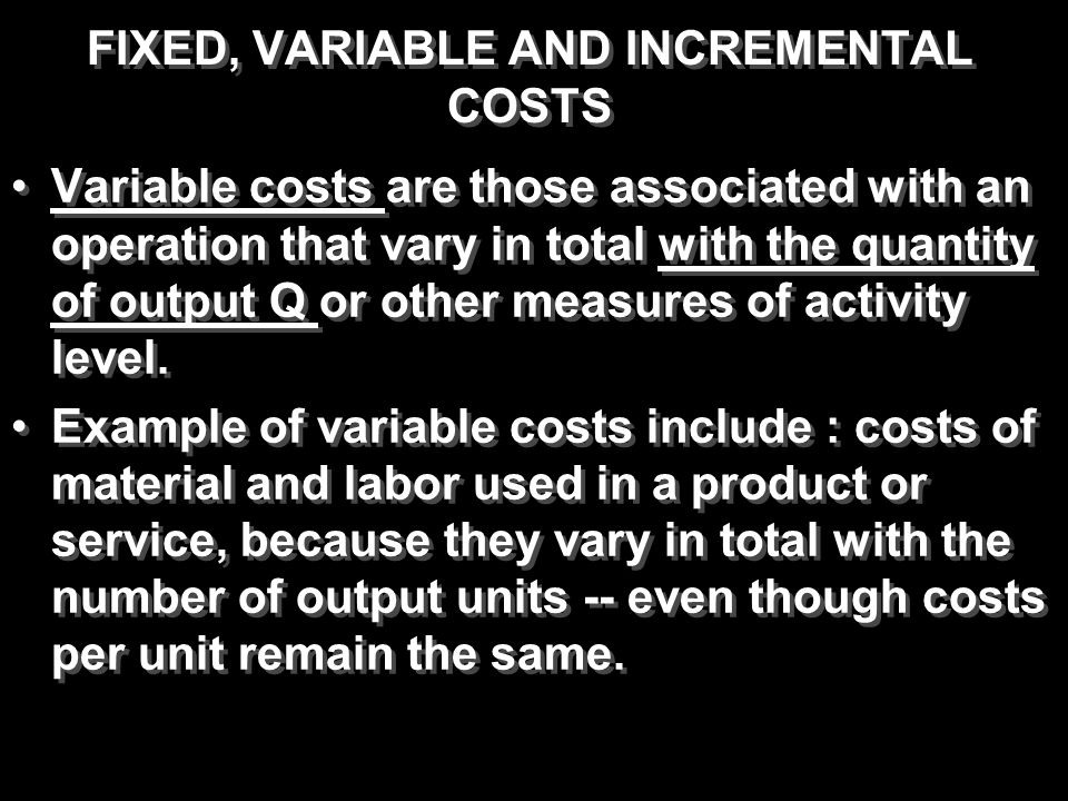 FIXED, VARIABLE AND INCREMENTAL COSTS