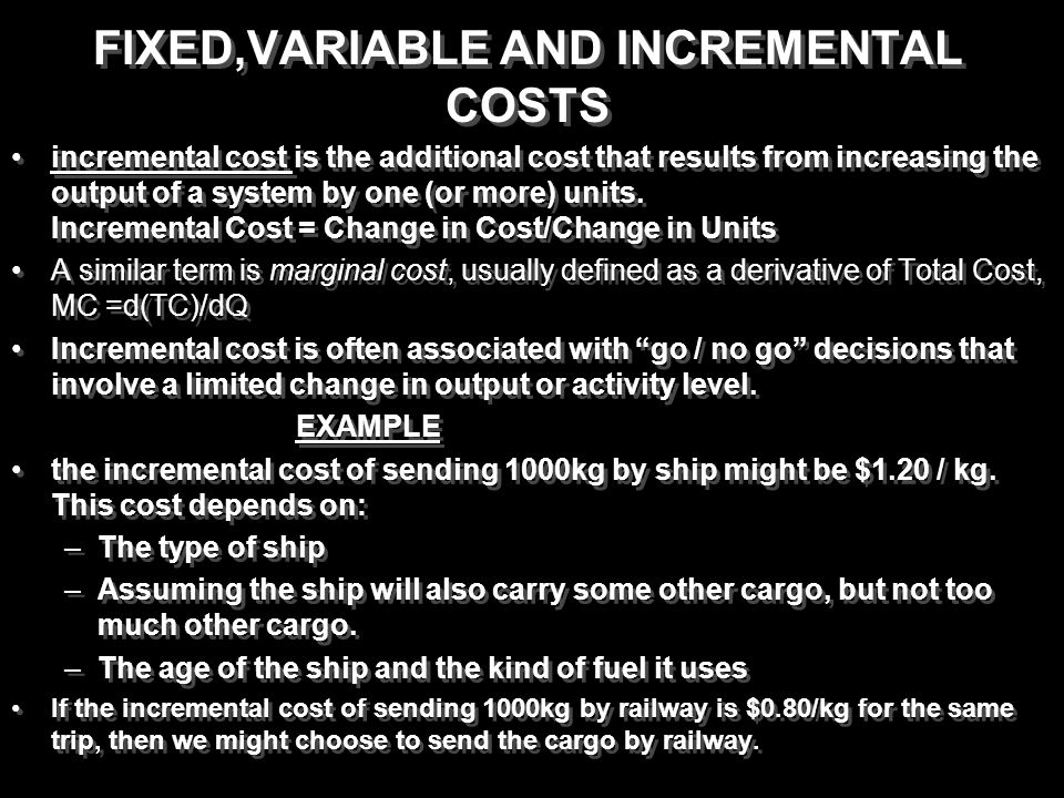 FIXED,VARIABLE AND INCREMENTAL COSTS