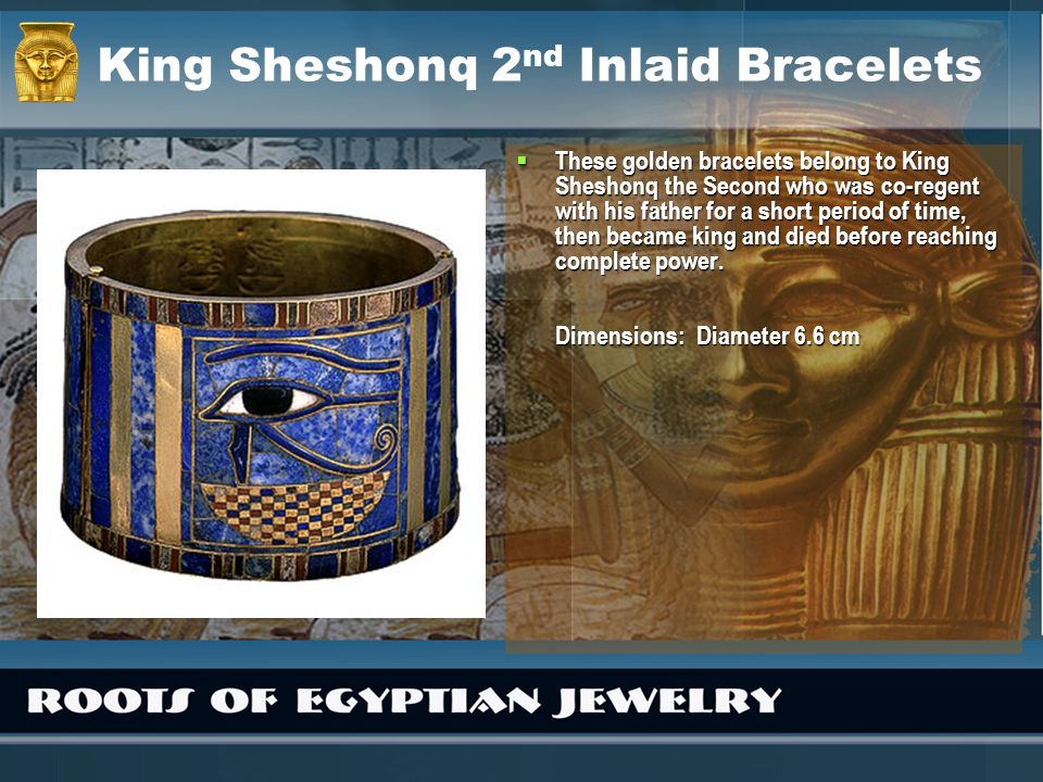 King Sheshonq 2nd Inlaid Bracelets